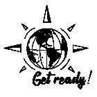 Get ready - Préparation au voyage - Equipement - Matériel